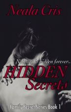 Hidden Secrets #Wattys2017 by neala_cris