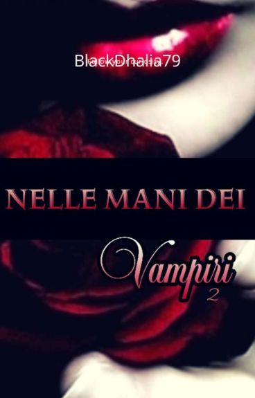 Nelle Mani Dei Vampiri 2 - Ricorda... sempre insieme eternamente divisi