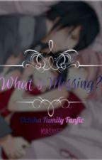 what's missing? || uchiha family fanfic || sasusaku series  by KiaSanee