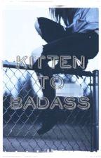 Kitten to badass  by VGpurple18