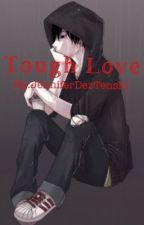 Tough Love~ BoyXBoy by JenniferDezTenshi