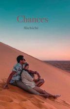 Chances ( Revising )  by mitchiichii