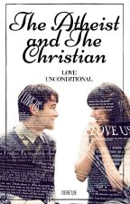 The Atheist and The Christian (Wattys2017) by Denetjie