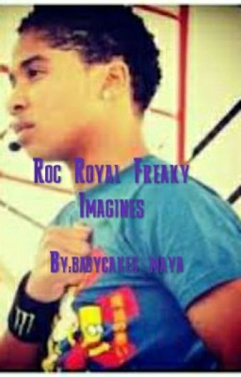 Roc Royal freaky imagine