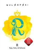 Review Novel R (Raja,Ratu,dan Rahasia) By wulanfadi by rstnda