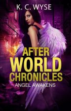After World Chronicles: Angel Awakens by storywys