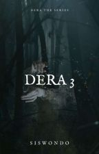 Dera 3 : Final Season 1 by siswondo07