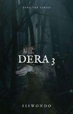 DERA 3 : FINAL Season 1 by siswondo07