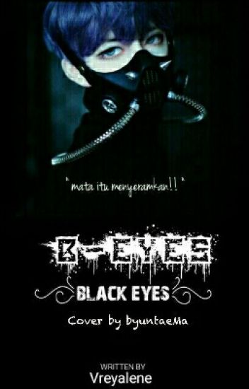 B - Eyes (Black Eyes) {COMPLETE}