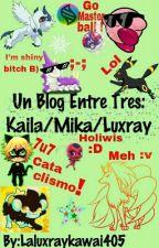 Un blog entre tres by Laluxraykawai405