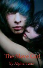 The Slave Girl by WolfOfLuna