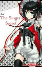 The Singer's Secret (Naruto) by KawaiiShadowXXX