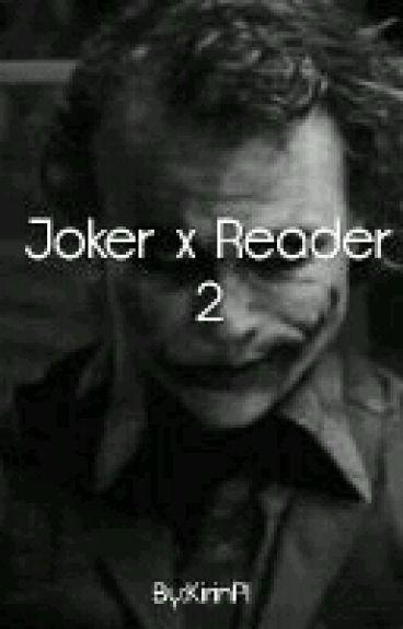 Joker x Reader 2