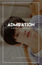 Admiration [Mark Lee NCT] by QueenofFanzone
