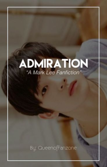 Admiration [Mark Lee NCT]
