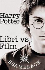 Libri Vs Film HarryPotter by hsamblack
