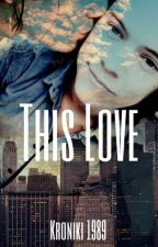 This Love by TaySwiftChronicles