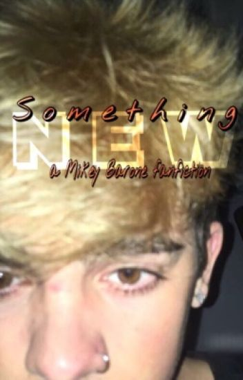 Something New ~ Mikey Barone