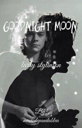 Goodnight Moon // Larry Stylinson by maviedepandableu
