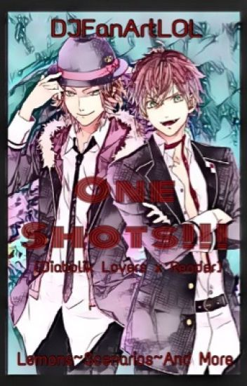 ♡ⅅℐᎯℬᎾℒℐᏦ ℒᎾᏉℰℛЅ♡《LEMONS AND ONE-SHOTS》【Book Completed】