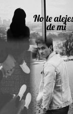 no te alejes de mi [michael ronda y tu] |TERMINADA| by music_is_my_pasion