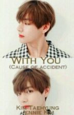 With You(Cause Of Accident) [BTS X BLACKPINK] by zhjieohyera
