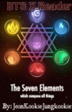 The 7 Elements [BTS x Reader] (DISCONTINUED) by tHeTearDr0ps