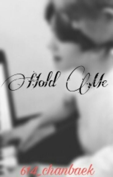 Hold Me (Chanbaek)