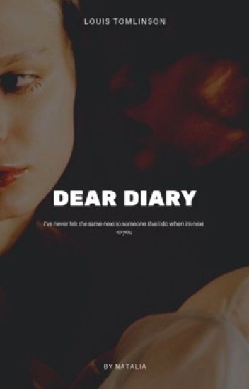 Dear Diary • tomlinson✔️