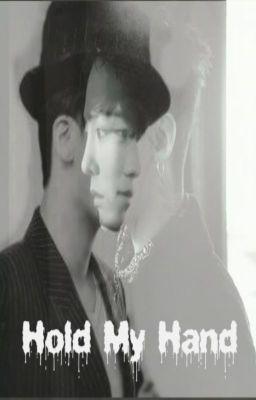 Đọc truyện [Nyongtory] Hold My Hand