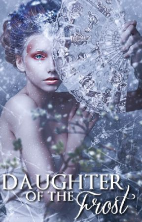 Daughter of the Frost (First Draft) by REPaige