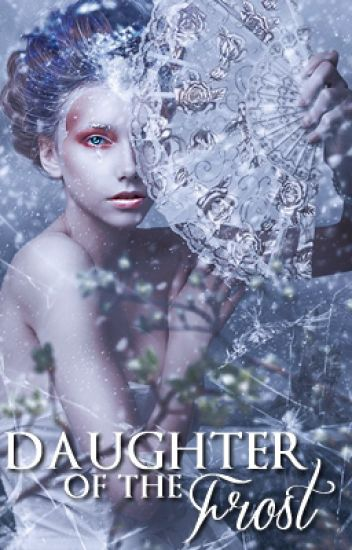 Daughter of the Frost (First Draft)