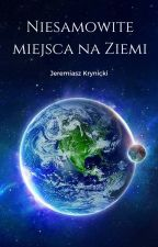 Niesamowite miejsca na Ziemi ⛔️ by JeremiaszKrynicki