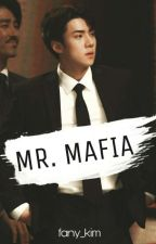 Mr.Mafia [Oh Sehun Fanfiction] by fany_kim