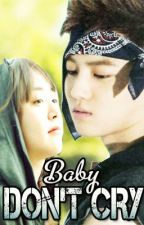 BABY DON'T CRY (EXO- ONE SHOT) by jaedeeyo