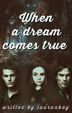 When a dream comes true || ❥TVD&TO [Pausiert] by lauraxbay