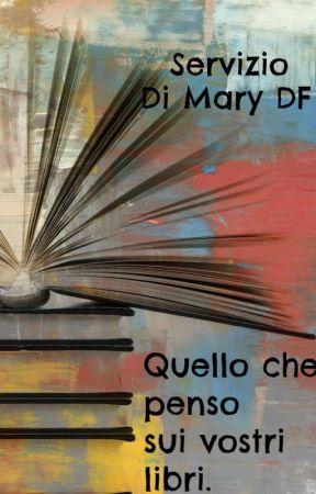 Quello che penso sui vostri libri. by MaryMDF