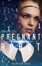 PREGNANT ROBOT by EVERION