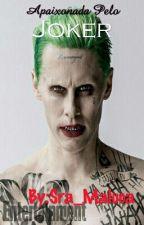 Apaixonada Pelo Joker by littlepotaato