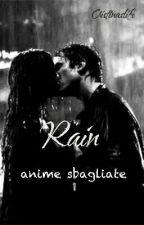 Rain anime sbagliate (#Wattys2016) by cristinaslife