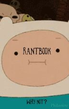 Rantbook- Why not? by philastere