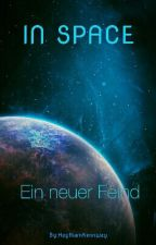 In Space - Ein neuer Feind by HaythamKennway