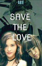 Save The Love by tinaom07