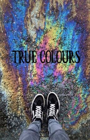 True Colours [COMPLETED] by SeaJellyM