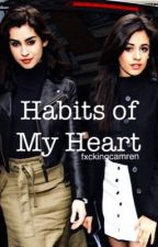 Habits of My Heart ( Camila/You/Lauren ) by fxckingcamren