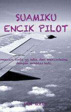 SUAMIKU ENCIK PILOT by NuurAtirahAziz