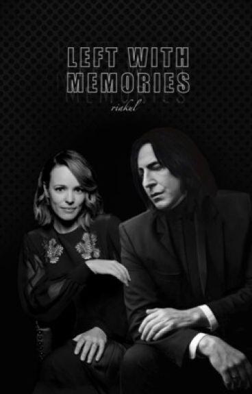 Left With Memories(Severus Snape Fanfic)