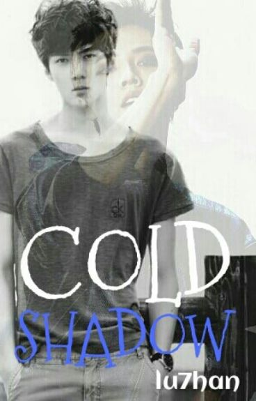 Cold Shadow(HanHun-Texting) °Cold 1°