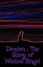 Demion ; The Story of Wasted Angel by RahmaDesti