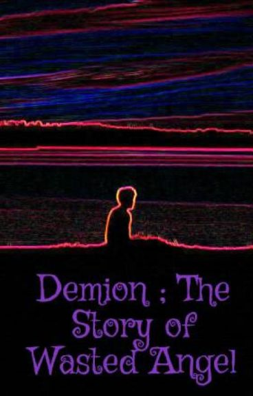 Demion ; The Story of Wasted Angel